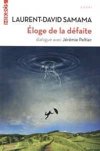 Laurent-David Samama - Eloge de la défaite.