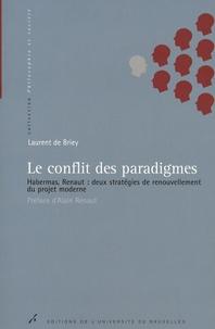 Laurent De Briey - Le conflit des paradigmes - Habernas, Renaut : deux stratégies de renouvellement du projet moderne.