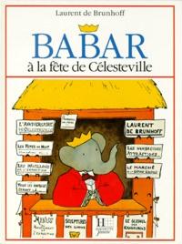 Laurent de Brunhoff - Babar à la fête de Célesteville.