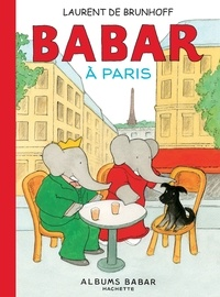 Laurent de Brunhoff - Babar à Paris.