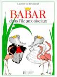 Laurent de Brunhoff - Babar dans l'île aux oiseaux.