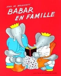 Laurent de Brunhoff - Babar en famille.