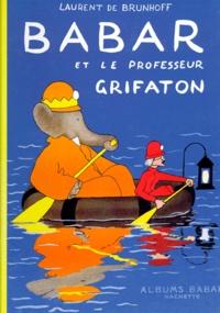 Laurent de Brunhoff - Babar et le professeur Grifaton.