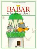 Laurent de Brunhoff - Babar et les quatre voleurs.