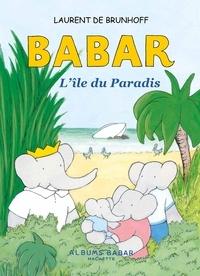 Laurent de Brunhoff - Babar  : L'île du paradis.