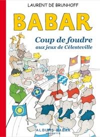Laurent de Brunhoff et Phyllis Rose - Babar - Coup de foudre aux Jeux de Célesteville.