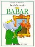 Laurent de Brunhoff - Le château de Babar.