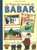 Laurent de Brunhoff - Le tour du monde de Babar.