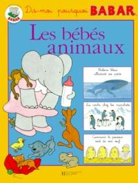Laurent de Brunhoff - Les bébés animaux.
