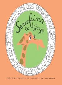 Laurent de Brunhoff - Serafina la girafe.