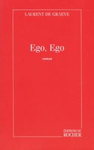 Laurent De Graeve - Ego, ego.