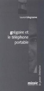 Laurent De Graeve - Grégoire et le téléphone portable.