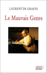 Laurent De Graeve - Le mauvais genre.
