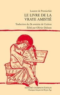 Le livre de la vraye amistié - Traduction du De amicitia de Cicéron.pdf