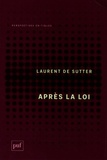 Laurent De Sutter - Après la loi.