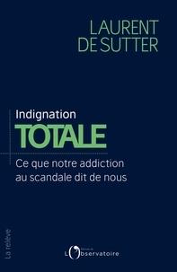 Télécharger des livres sur Google pour allumer le feu Indignation totale  - Ce que notre addiction au scandale dit de nous DJVU MOBI RTF