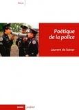 Laurent De Sutter - Poétique de la police.