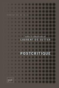 Postcritique - Laurent de Sutter |