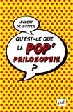 Laurent De Sutter - Qu'est-ce que la pop'philosophie ?.