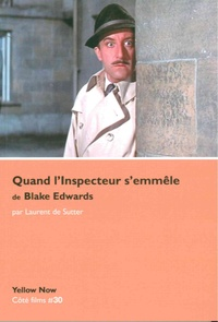 Laurent De Sutter - Quand l'Inspecteur s'emmêle de Blake Edwards - Paradoxes sur le désordre.