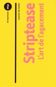 Laurent De Sutter - Striptease - L'art de l'agacement.