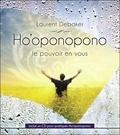 Laurent Debaker - Ho'oponopono - Le pouvoir en vous. 1 CD audio