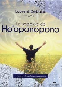 Laurent Debaker - La sagesse de ho'ponopono - Avec 44 cartes.