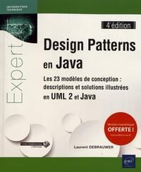 Laurent Debrauwer - Design Patterns en Java - Les 23 modèles de conception : descriptions et solutions illustrées en UML 2 et Java.