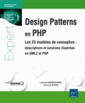 Laurent Debrauwer - Design patterns en PHP - Les 23 modèles de conception : descriptions et solutions illustrées en UML2 et PHP.