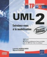 Laurent Debrauwer et Naouel Karam - UML 2 - Entraînez-vous à la modélisation.