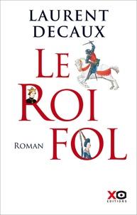 Téléchargement des collections de livres Kindle Le roi fol (French Edition)