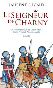 Laurent Decaux - Le seigneur de Charny.