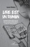Laurent Dechery - Lire est un roman - Promenades littéraires dans le Paris de Chien de printemps de Patrick Modiano et dans les contes de Diderot.