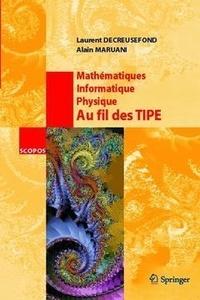 Mathématique, informatique, physique : au fil des TIPE - Laurent Decreusefond pdf epub