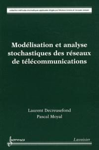 Laurent Decreusefond et Pascal Moyal - Modélisation et analyse stochastiques des réseaux de télécommunications.