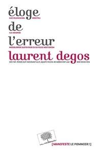 Laurent Degos - Eloge de l'erreur.