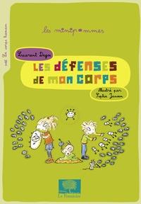 Laurent Degos - Les défenses de mon corps.