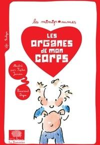 Laurent Degos - Les organes de mon corps.