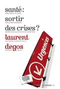 Laurent Degos - Santé : sortir des crises ?.