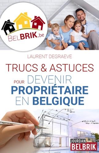 Laurent Degraeve - Trucs et astuces pour devenir propriétaire en Belgique.