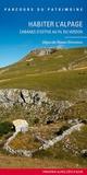 Laurent Del Rosso et Maxence Mosseron - Habiter l'alpage, cabanes d'estive au fil du Verdon.