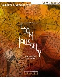 Léon Jaussely - Un pionnier solitaire.pdf