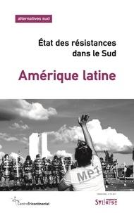 Laurent Delcourt et  Centre tricontinental (CETRI) - Amérique latine - État des résistances dans le Sud.