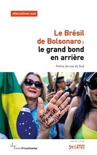 Laurent Delcourt - Le Brésil de Bolsonaro: le grand bond en arrière.