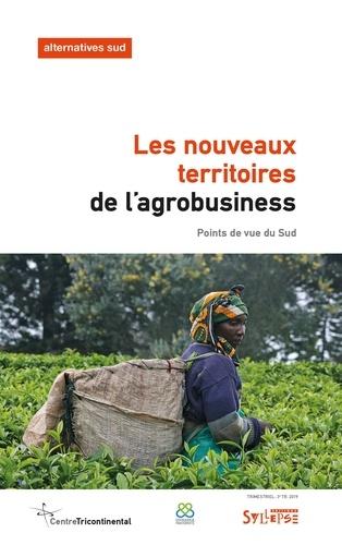 Les nouveaux territoires de l'agrobusiness. Points de vue du Sud