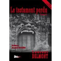Laurent Delmont - Le testament perdu Tome 1 : .