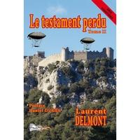 Laurent Delmont - Le testament perdu Tome 2 : .