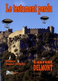 Laurent Delmont - Le testament perdu.