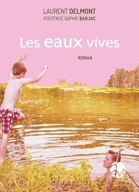 Laurent Delmont et Sophie Barjac - Les eaux vives.