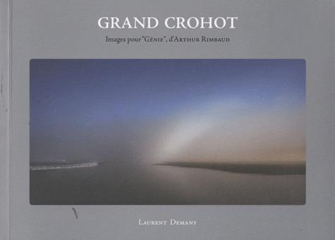 """Laurent Demany - Grand Crohot - Images pour """"Génie"""", d'Arthur Rimbaud."""
